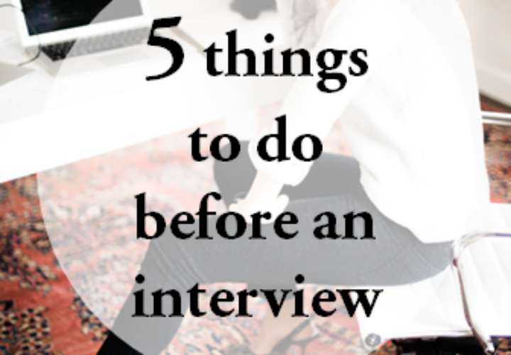 Five Things to do Before an Interview