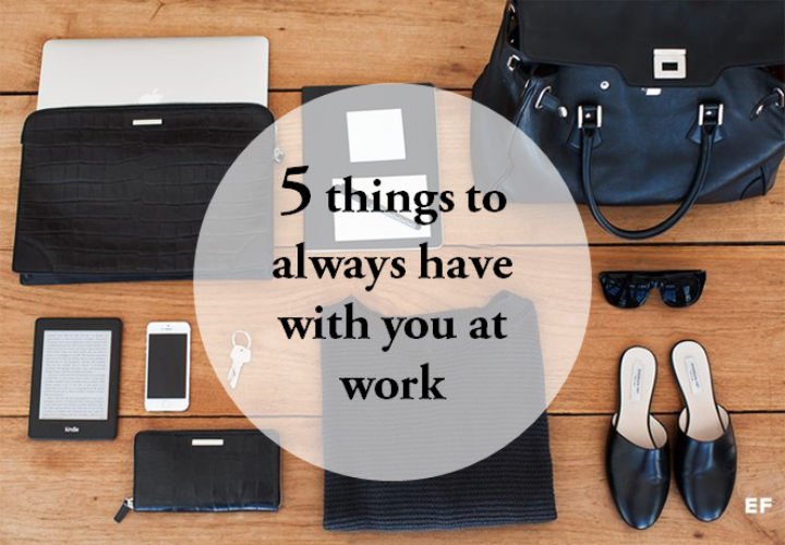 Five Things to Always Have with You at Work